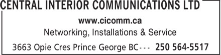 Central Interior Communications Ltd (250-564-5517) - Display Ad - www.cicomm.ca Networking, Installations & Service