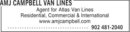 AMJ Campbell Van Lines (902-481-2040) - Display Ad - Agent for Atlas Van Lines Residential, Commercial & International www.amjcampbell.com Agent for Atlas Van Lines Residential, Commercial & International www.amjcampbell.com