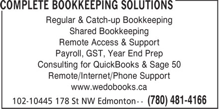Complete Bookkeeping Solutions (780-412-1543) - Annonce illustrée - Regular & Catch-up Bookkeeping Shared Bookkeeping Remote Access & Support Payroll, GST, Year End Prep Consulting for QuickBooks & Sage 50 Remote/Internet/Phone Support www.wedobooks.ca