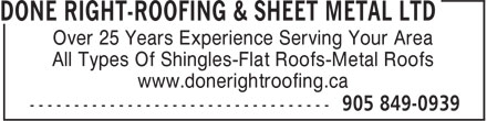 Done Right-Roofing & Sheet Metal Ltd (905-849-0939) - Annonce illustrée - Over 25 Years Experience Serving Your Area All Types Of Shingles-Flat Roofs-Metal Roofs www.donerightroofing.ca