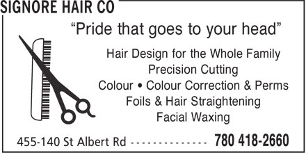 "Signore Hair Co (780-418-2660) - Display Ad - ""Pride that goes to your head"" Hair Design for the Whole Family Precision Cutting Colour • Colour Correction & Perms Foils & Hair Straightening Facial Waxing"