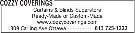 Cozzy Coverings (613-725-1222) - Annonce illustrée - www.cozzycoverings.com Ready-Made or Custom-Made Curtains & Blinds Superstore