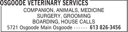 Osgoode Veterinary Services (613-826-3456) - Annonce illustrée======= - COMPANION, ANIMALS, MEDICINE - SURGERY, GROOMING - BOARDING, HOUSE CALLS