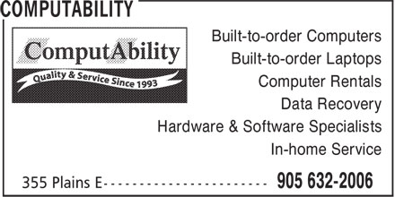 ComputAbility (905-632-2006) - Annonce illustrée - Built-to-order Computers Built-to-order Laptops Computer Rentals Data Recovery Hardware & Software Specialists In-home Service Built-to-order Computers Built-to-order Laptops Computer Rentals Data Recovery Hardware & Software Specialists In-home Service