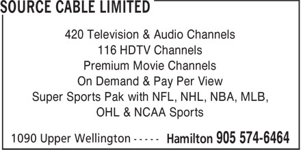 Source Cable Limited (905-574-6464) - Annonce illustrée - 420 Television & Audio Channels 116 HDTV Channels Premium Movie Channels On Demand & Pay Per View Super Sports Pak with NFL, NHL, NBA, MLB, OHL & NCAA Sports