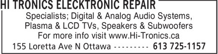 Hi-Tronics Electronic Repair (613-725-1157) - Annonce illustrée - Specialists; Digital & Analog Audio Systems, Plasma & LCD TVs, Speakers & Subwoofers For more info visit www.Hi-Tronics.ca