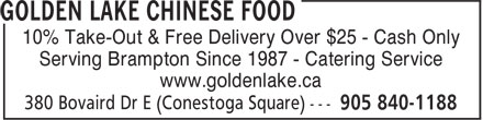 Golden Lake Chinese Food (905-840-1188) - Display Ad - 10% Take-Out & Free Delivery Over $25 - Cash Only Serving Brampton Since 1987 - Catering Service www.goldenlake.ca