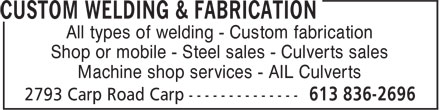 Custom Welding & Fabrication (613-836-2696) - Annonce illustrée - Shop or mobile - Steel sales - Culverts sales Machine shop services - AIL Culverts All types of welding - Custom fabrication