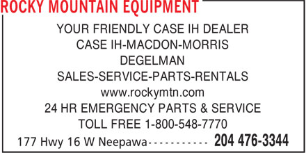 Rocky Mountain Equipment (204-476-3344) - Annonce illustrée - YOUR FRIENDLY CASE IH DEALER CASE IH-MACDON-MORRIS DEGELMAN SALES-SERVICE-PARTS-RENTALS www.rockymtn.com 24 HR EMERGENCY PARTS & SERVICE TOLL FREE 1-800-548-7770