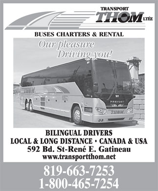 Transport Thom Ltée (819-307-4048) - Display Ad - BUSES CHARTERS & RENTAL BILINGUAL DRIVERS LOCAL & LONG DISTANCE   CANADA & USA www.transportthom.net