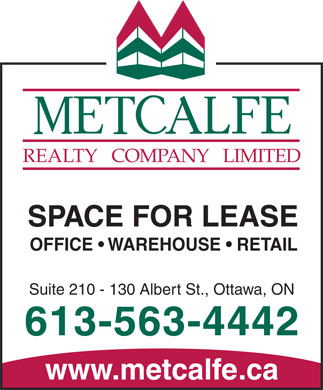 Metcalfe Realty Company Limited (613-563-4442) - Annonce illustrée - REALTY   COMPANY   LIMITED SPACE FOR LEASE OFFICE   WAREHOUSE   RETAIL Suite 210 - 130 Albert St., Ottawa, ON 613-563-4442 www.metcalfe.ca