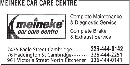 Meineke Car Care Centre (226-444-0142) - Display Ad - Complete Maintenance & Diagnostic Service Complete Brake & Exhaust Service