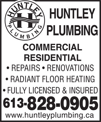 Huntley Plumbing (613-828-0905) - Annonce illustrée - HUNTLEY PLUMBING COMMERCIAL RESIDENTIAL REPAIRS   RENOVATIONS RADIANT FLOOR HEATING FULLY LICENSED & INSURED 613- 828-0905 www.huntleyplumbing.ca