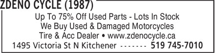 Zdeno Cycle (519-745-7010) - Display Ad - Up To 75% Off Used Parts - Lots In Stock We Buy Used & Damaged Motorcycles Tire & Acc Dealer • www.zdenocycle.ca