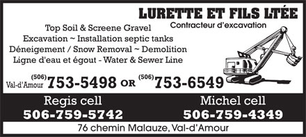 Lurette Et Fils Ltee (506-753-5498) - Display Ad - LURETTE ET FILS LTÉE Contracteur d excavation 76 chemin Malauze, Val-d Amour