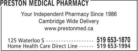 Preston Medical Pharmacy (226-243-0365) - Display Ad - Your Independent Pharmacy Since 1986 Cambridge Wide Delivery www.prestonmed.ca