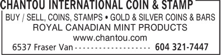 Chantou International Coin & Stamp (604-321-7447) - Annonce illustrée - BUY / SELL, COINS, STAMPS • GOLD & SILVER COINS & BARS ROYAL CANADIAN MINT PRODUCTS www.chantou.com
