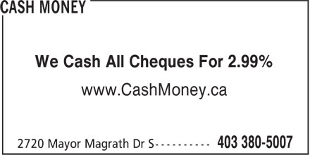 Cash Money (403-380-5007) - Display Ad - We Cash All Cheques For 2.99% www.CashMoney.ca