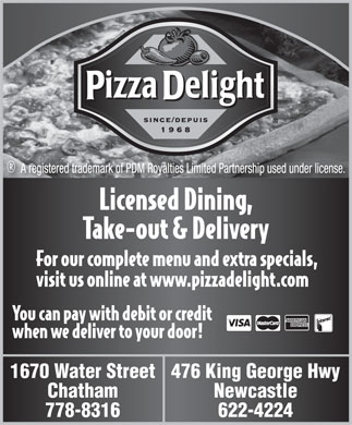 Pizza Delight (1-855-237-9730) - Display Ad - 1670 Water Street476 King George Hwy Chatham Newcastle 778-8316 622-4224