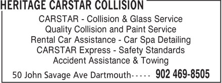 Heritage CARSTAR Collision (902-469-8505) - Display Ad - CARSTAR - Collision & Glass Service Quality Collision and Paint Service Rental Car Assistance - Car Spa Detailing CARSTAR Express - Safety Standards Accident Assistance & Towing