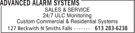 Advanced Alarm Systems (613-283-6238) - Annonce illustrée - SALES & SERVICE 24/7 ULC Monitoring Custom Commercial & Residential Systems SALES & SERVICE 24/7 ULC Monitoring Custom Commercial & Residential Systems
